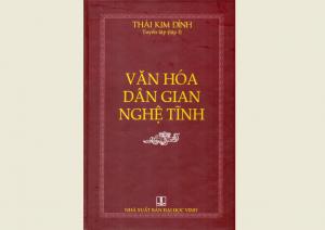 Văn hóa dân gian Nghệ Tĩnh của Nhà nghiên cứu văn hóa Thái Kim Đỉnh