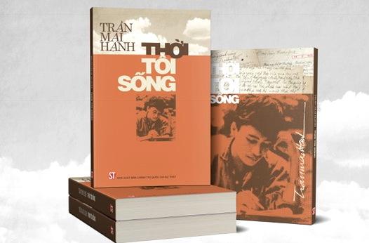 """Xuất bản cuốn """"Thời tôi sống"""" của nhà báo, nhà văn Trần Mai Hạnh"""