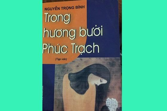 Đến quê bưởi Phúc Trạch nhớ thi sĩ Nguyễn Trọng Bính