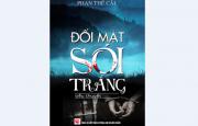 Tập truyện ký ĐỐI MẶT SÓI TRẮNG của tác giả Phan Thế Cải